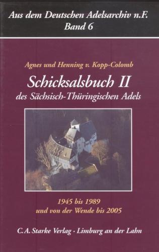 Schicksalsbuch II des Sächsisch-Thüringischen Adels 1945-1989, und von der Wende bis 2005