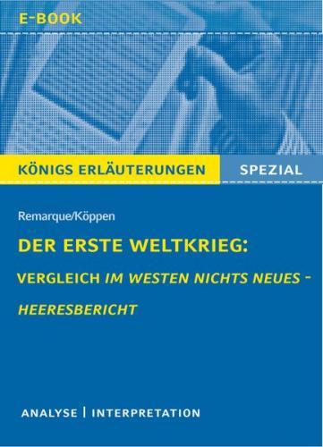 Der Erste Weltkrieg: Vergleich Im Westen nichts Neues - Heeresbericht. (Ebook - EPUB)