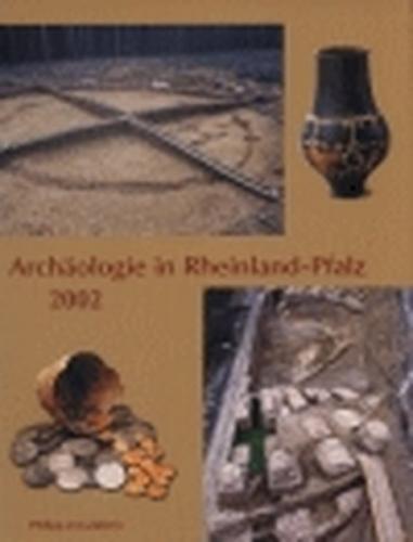 Archäologie in Rheinland-Pfalz 2002