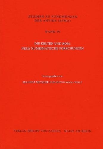 Die Kelten und Rom: Neue numismatische Forschungen