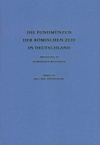 Die Fundmünzen der römischen Zeit in Deutschland / Die Fundmünzen in römischer Zeit in Deutschland