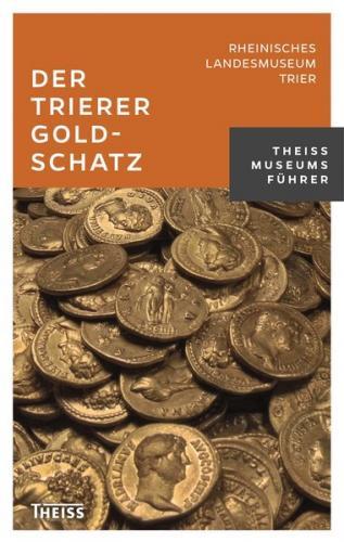 Der Trierer Goldschatz