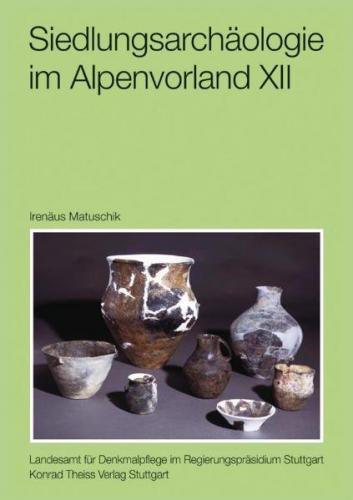 Siedlungsarchäologie im Alpenvorland XII