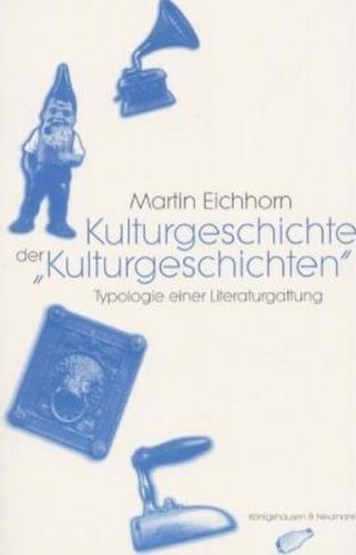 """Kulturgeschichte der """"Kulturgeschichten"""""""