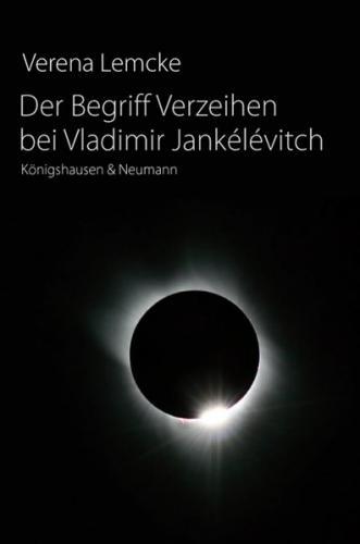 Der Begriff Verzeihen bei Vladimir Jankélévitch