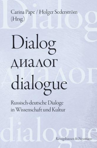 Dialog - dialogue. Der Dialog in deutsch-russischer Perspektive