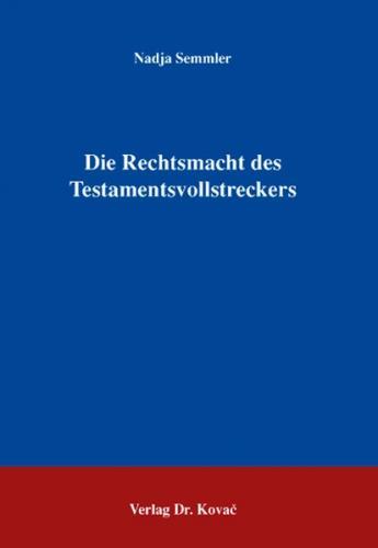 Die Rechtsmacht des Testamentsvollstreckers