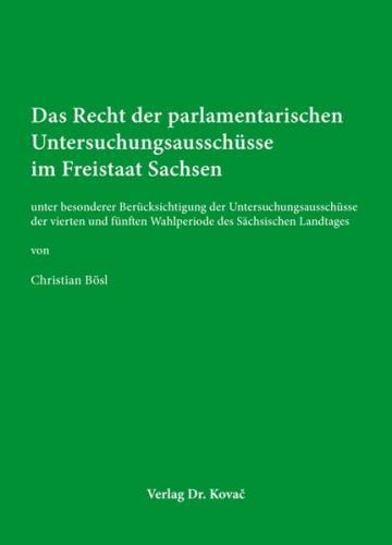 Das Recht der parlamentarischen Untersuchungsausschüsse im Freistaat Sachsen