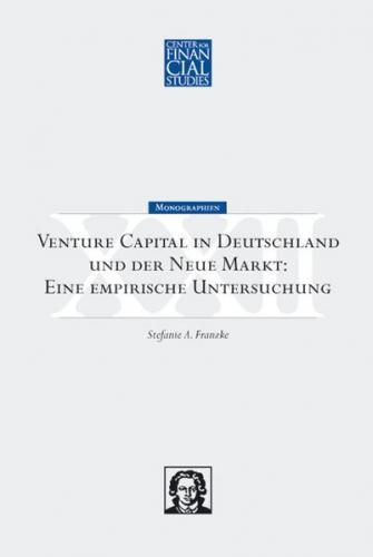 Venture Capital in Deutschland und der Neue Markt: Eine empirische Untersuchung