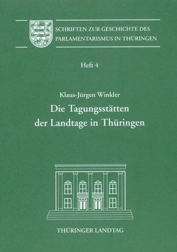 Die Tagungsstätten der Landtage in Thüringen