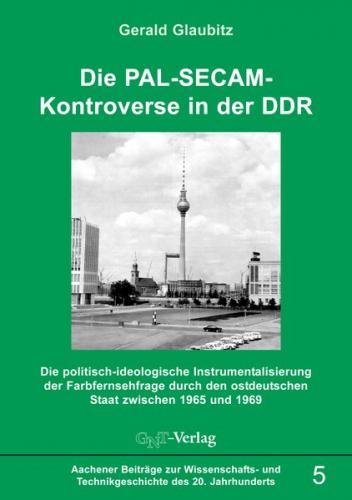 Die PAL-SECAM-Kontroverse in der DDR (Ebook - pdf)