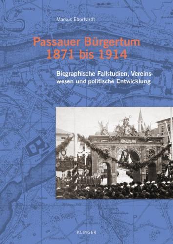 Passauer Bürgertum 1871 bis 1914