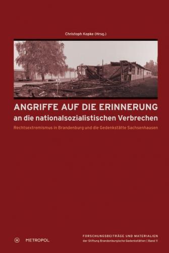 Angriffe auf die Erinnerung an die nationalsozialistischen Verbrechen