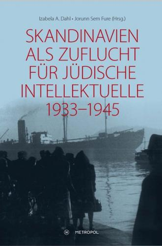 Skandinavien als Zuflucht für jüdische Intellektuelle 1933–1945
