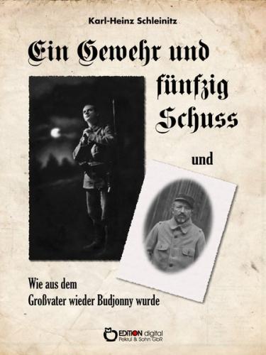 Ein Gewehr und fünfzig Schuss und Wie aus dem Großvater wieder Budjonny wurde (Ebook - pdf)