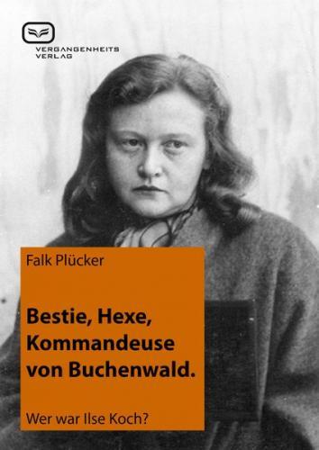 Bestie, Hexe, Kommandeuse von Buchenwald (Ebook - EPUB)
