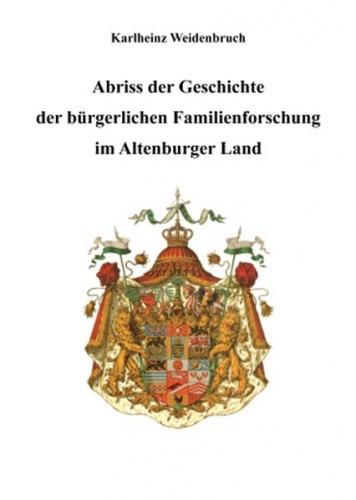 Abriss der Geschichte der bürgerlichen Familienforschung im Altenburger Land