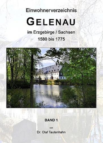 Ortsfamilienbuch Gelenau im Erzgebirge / Sachsen 1580 bis 1775
