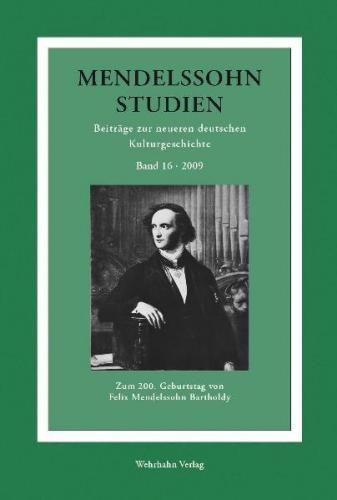 Mendelssohn-Studien 16. Zum 200. Geburtstag von Felix Mendelssohn-Bartholdy