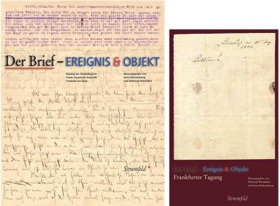 Der Brief - Ereignis & Objekt. Katalog Ausstellung in Frankfurter Goethe-Museum. Der Brief - Frankfurter Tagung.