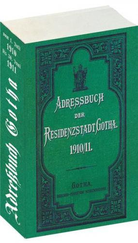Adressbuch der Residenzstadt GOTHA 1910/1911 in Thüringen