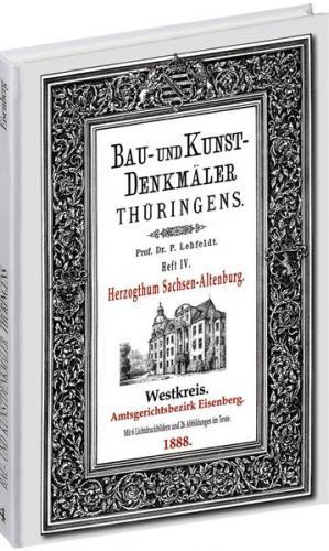 [HEFT 4] Bau- und Kunstdenkmäler Thüringens. Amtsgerichtsbezirk EISENBERG 1888