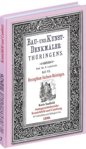 [HEFT 7] Bau- und Kunstdenkmäler Thüringens. Kreis Saalfeld - Amtsgerichtsbezirke KRANICHFELD und CAMBURG 1890