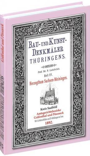 [HEFT 15] Bau- und Kunstdenkmäler Thüringens. Kreis Saalfeld - Amtsgerichtsbezirke GRÄFENTHAL und PÖSSNECK 1892