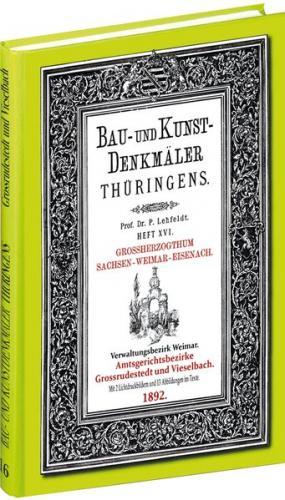 Ämter GROSSRUDESTEDT und VIESELBACH 1892. Bau- und Kunstdenkmäler Thüringens.