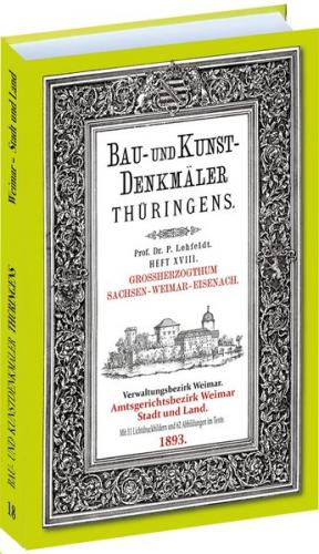 Die WEIMAR Stadt und Landorte 1893. Bau- und Kunstdenkmäler Thüringens.