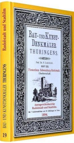 [HEFT 19] Bau- und Kunstdenkmäler Thüringens. Amtsgerichtsbezirke RUDOLSTADT und STADTILM 1894