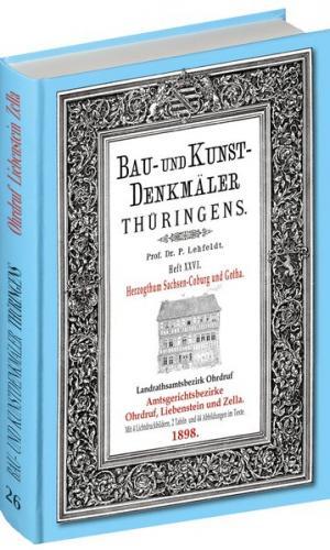 [HEFT 26] Bau- und Kunstdenkmäler Thüringens. Amtsgerichtsbezirke OHRDRUF LIEBENSTEIN ZELLA 1898