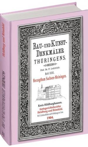 [HEFT 31] Bau- und Kunstdenkmäler Thüringens. Kreis Hildburghausen - Amtsgerichtsbezirke HELDBURG und RÖMHILD 1904