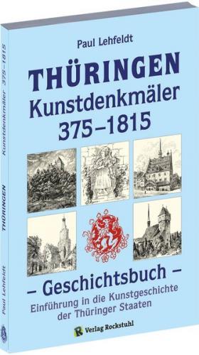 THÜRINGEN - Kunstdenkmäler 375–1815. Geschichtsbuch