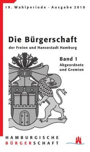 Die Bürgerschaft der Freien und Hansestadt Hamburg 19. Wahlperiode