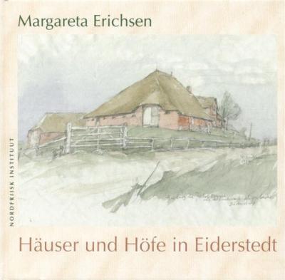Margareta Erichsen - Häuser und Höfe in Eiderstedt