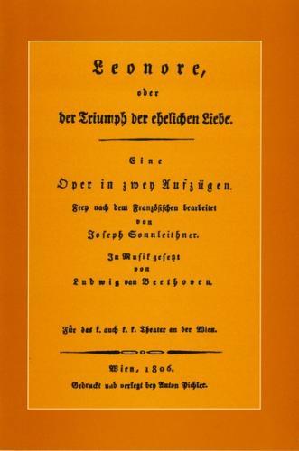 Leonore. Oper in zwei Aufzügen von Ludwig van Beethoven