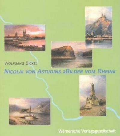 """Nicolai von Astudins """"Bilder vom Rhein"""""""