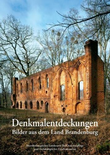 Denkmalentdeckungen - Bilder aus dem Land Brandenburg