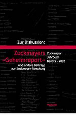 """Zur Diskussion: Zuckmayers """"Geheimreport"""" und andere Beiträge zur Zuckmayer-Forschung"""