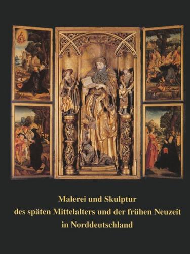 Malerei und Skulptur des späten Mittelalters und der frühen Neuzeit in Norddeutschland