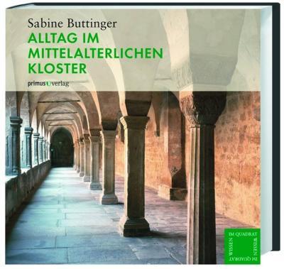 Alltag im mittelalterlichen Kloster