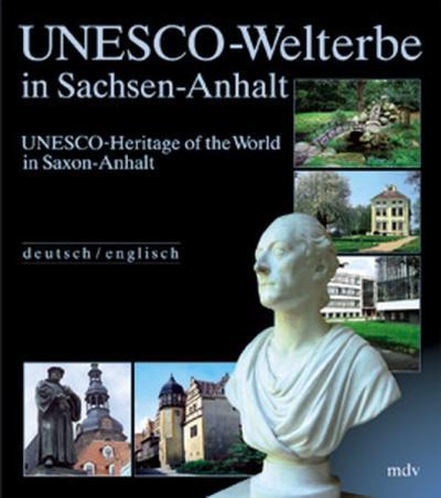 UNESCO-Welterbe in Sachsen-Anhalt