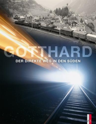 Gotthard - Der direkte Weg in den Süden