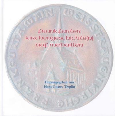 Frankfurter Kirchengeschichte(n) auf Medaillen