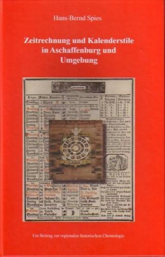 Zeitrechnung und Kalenderstile in Aschaffenburg und Umgebung