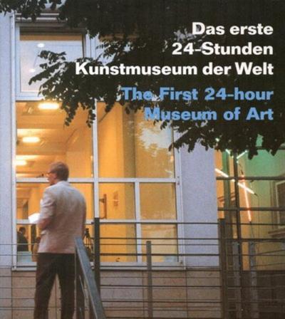 Das erste 24-Stunden-Kunstmuseum der Welt /The first 24-hour Museum of Art
