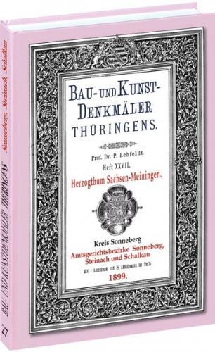 [HEFT 27] Bau- und Kunstdenkmäler Thüringens. Kreis Sonneberg - Amtsgerichtsbezirke SONNEBERG, STEINACH, SCHALKAU 1899