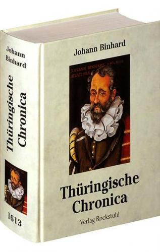 Newe vollkommene Thüringische Chronica 1613 [Thüringen Chronik]