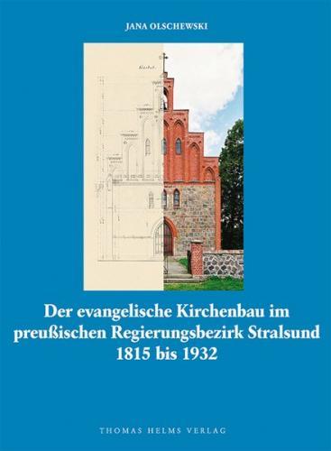 Der evangelische Kirchenbau im preussischen Regierungsbezirk Stralsund 1815 bis 1932